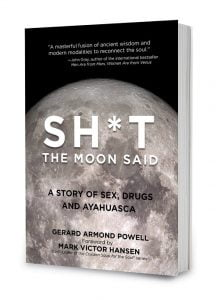 shit the moon said ayahuasca book by gerard armond powell